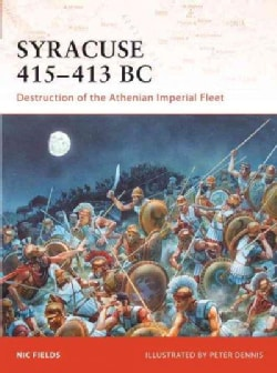 Syracuse 415-13 BC: Destruction of the Athenian Imperial Fleet (Paperback)