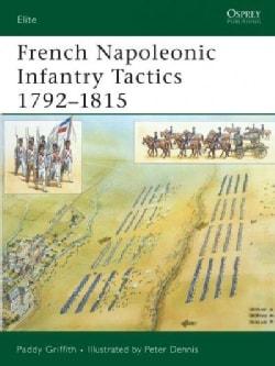 French Napoleonic Infantry Tactics 1792-1815 (Paperback)