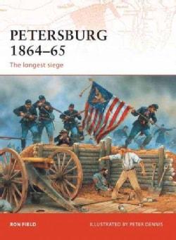 Petersburg 1864-65: The Longest Siege (Paperback)