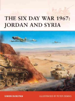 The Six Day War 1967: Jordan and Syria (Paperback)