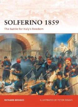 Solferino 1859: The Battle for Italys Freedom (Paperback)