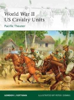 World War II U. S. Cavalry Units: Pacific Theater (Paperback)