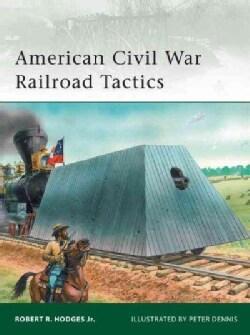 American Civil War Railroad Tactics (Paperback)