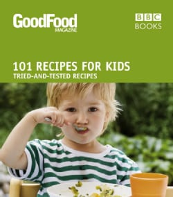 101 Recipes for Kids: Tried-and-Tested Ideas (Paperback)