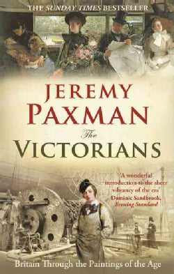 The Victorians: Britain Through the Paintings of the Ages (Paperback)