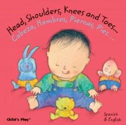 Head, Shoulders, Knees and Toes... /Cabeza, Hombros, Piernas, Pies... (Board book)