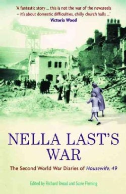 Nella Last's War: The Second World War Diaries of Housewife, 49 (Paperback)