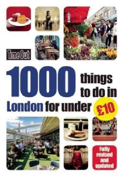 Time Out 1000 Things to Do in London for Under 10 Pounds (Paperback)