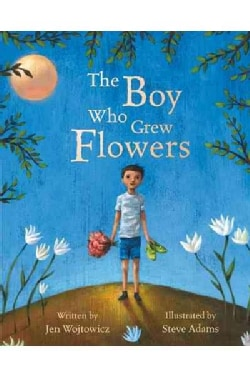 The Boy Who Grew Flowers (Paperback)