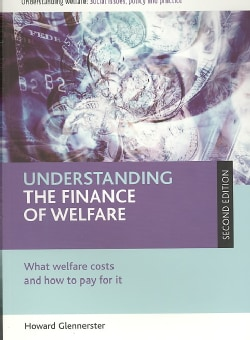 Understanding the Finance of Welfare: What Welfare Costs and How to Pay for It (Paperback)