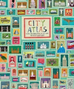 City Atlas: Travel the World With 30 City Maps (Hardcover)