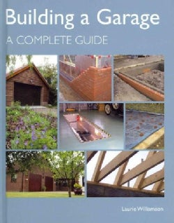 Building a Garage: A Complete Guide (Hardcover)