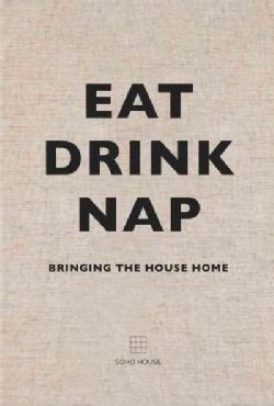 Eat Drink Nap: Bringing the House Home (Hardcover)