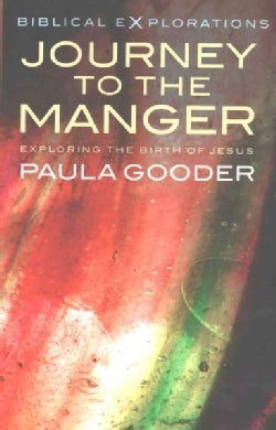 Journey to the Manger: Exploring the Birth of Jesus (Paperback)