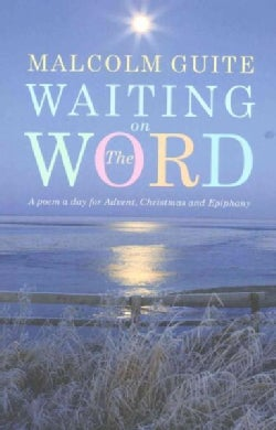 Waiting on the Word: A Poem a Day for Advent, Christmas and Epiphany (Paperback)