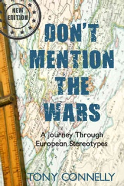 Don't Mention the Wars: A Journey Through European Stereotypes (Paperback)