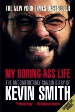 My Boring-Ass Life: The Uncomfortably Candid Diary of Kevin Smith (Paperback)