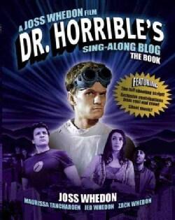Dr. Horrible's Sing-Along Blog The Book (Paperback)