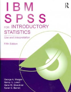 IBM SPSS for Introductory Statistics: Use and Interpretation (Paperback)