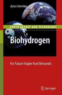 Biohydrogen: For Future Engine Fuel Demands (Hardcover)