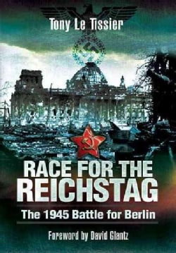 Race for the Reichstag: The 1945 Battle for Berlin (Paperback)