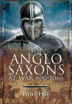 The Anglo-Saxons at War 800-1066 (Hardcover)