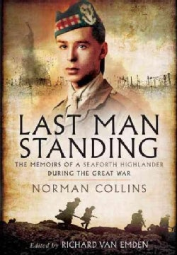 Last Man Standing: The Memoirs, Letters & Photographs of a Teenage Officer (Paperback)