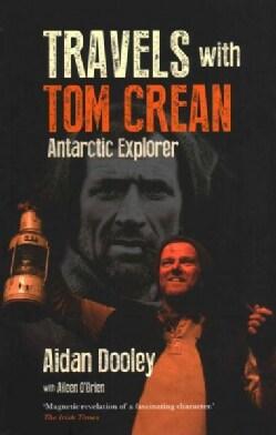 Travels With Tom Crean: Antarctic Explorer (Paperback)