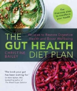 The Gut Health Diet Plan: Recipes to Restore Digestive Health and Boost Wellbeing (Paperback)