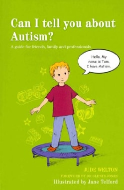 Can I Tell You About Autism?: A Guide for Friends, Family and Professionals (Paperback)