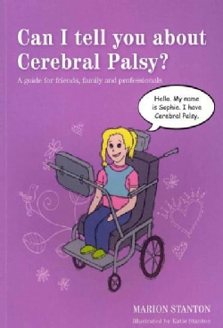 Can I tell you about Cerebral Palsy?: A Guide for friends, family and professionals (Paperback)