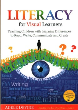Literacy for Visual Learners: Teaching Children with Learning Differences to Read, Write, Communicate and Create (Paperback)