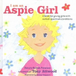 I Am an Aspie Girl: A Book for Young Girls With Autism Spectrum Conditions (Hardcover)