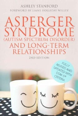 Asperger Syndrome (Autism Spectrum Disorder) and Long-Term Relationships: Fully Revised and Updates With DSM-5 Cr... (Paperback)