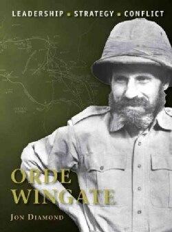 Orde Wingate: Leadership, Strategy, Conflict (Paperback)
