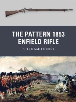 The Pattern 1853 Enfield Rifle (Paperback)