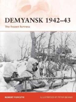 Demyansk 1942-43: The Frozen Fortress (Paperback)