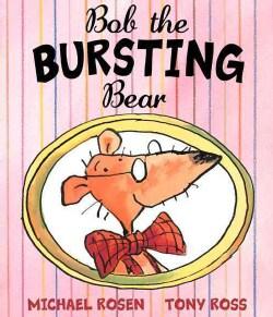 Bob the Bursting Bear (Paperback)