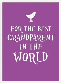 For the Best Grandparent in the World (Hardcover)