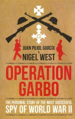 Operation Garbo: The Personal Story of the Most Successful Spy of World War II (Paperback)