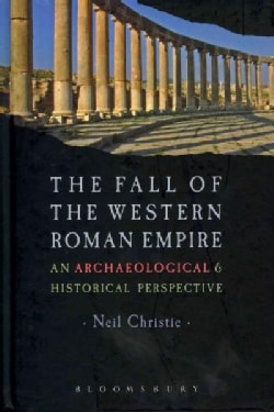 The Fall of the Western Roman Empire: An Archaeological and Historical Perspective (Hardcover)