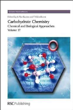 Carbohydrate Chemistry: Chemical and Biological Approaches (Hardcover)