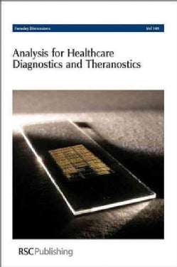 Analysis for Healthcare Diagnostics and Theranostics: University of Edinburgh, United Kingdom 6-8 September 2010 (Hardcover)