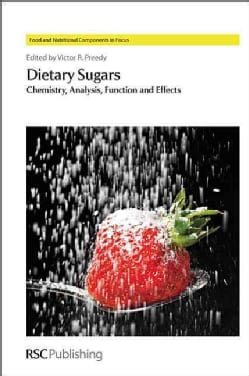 Dietary Sugars: Chemistry, Analysis, Function and Effects (Hardcover)