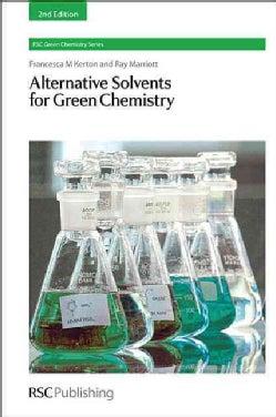 Alternative Solvents for Green Chemistry (Hardcover)