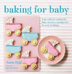 Baking for Baby: Cute Cakes & Cookies for Baby Showers, Naming Days & Early Birthdays (Hardcover)