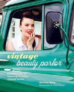 Vintage Beauty Parlor: Flawless Hair & Make-up in Iconic Vintage Styles (Hardcover)
