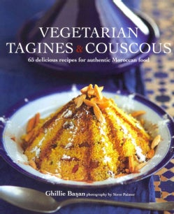 Vegetarian Tagines & Couscous: 65 Delicious Recipes for Authentic Moroccan Food (Hardcover)