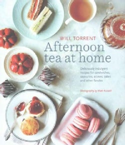 Afternoon Tea at Home: Delicious Indulgent Recipes for Sandwiches, Savouries, Scones, Cakes and Other Fancies (Hardcover)