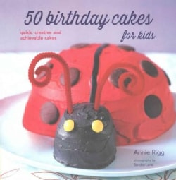 50 Birthday Cakes for Kids: 50 Creative and Achievable Cakes (Paperback)